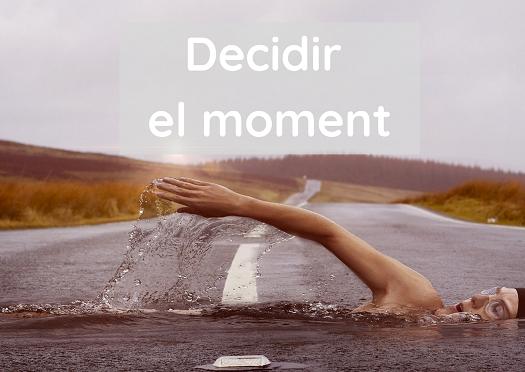 Decidir el moment